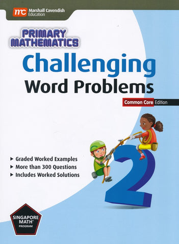 Challenging Word Problems in Primary Mathematics 2 Common Core Edition
