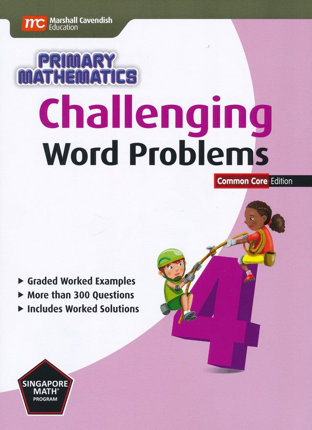 Challenging Word Problems in Primary Mathematics 4 Common Core Edition