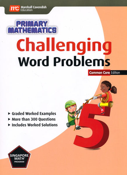 Challenging Word Problems in Primary Mathematics 5 Common Core Edition