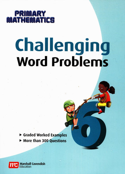 Challenging Word Problems for Primary Mathematics 6