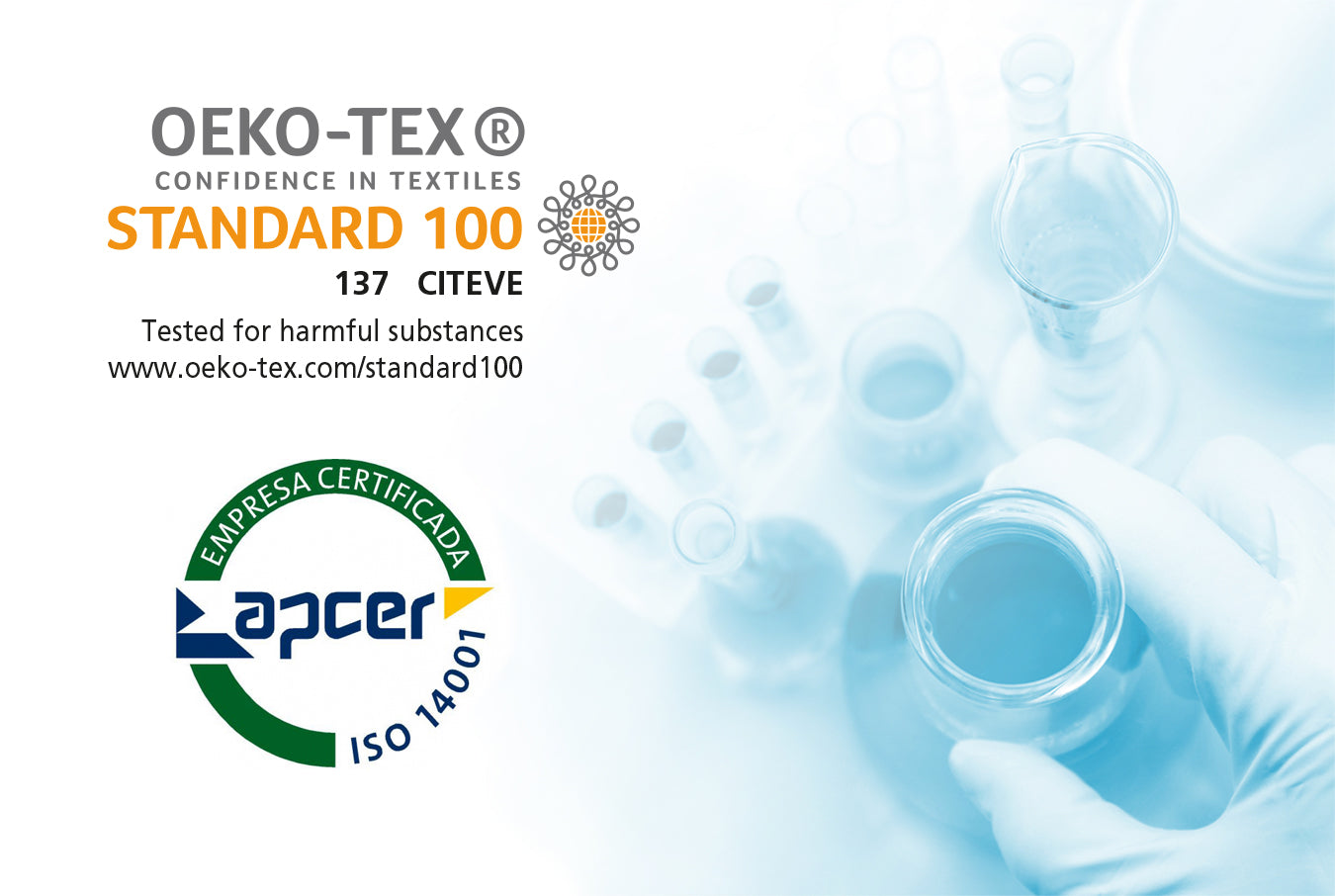 Our manufacturer is Oeko-tex and Apcer certified