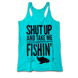 Shut up and take me fishin tank www.lucklessclothing.com outfitters