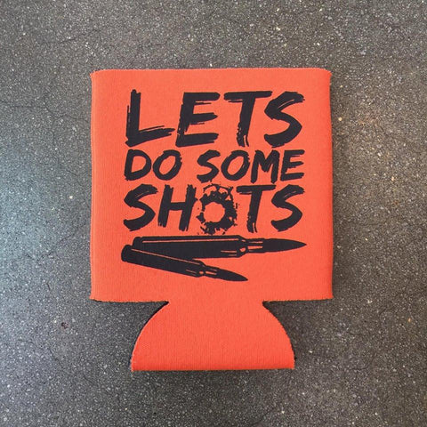 Let's Do Some Shots Koozie (Orange) - Luckless Outfitters - Country - Apparel - Music - Clothing - Redneck - Girl - Women - www.lucklessclothing.com - Matt - Ford Parody - Concert - She Wants the D - Lets Get Dirty - Mud Run - Mudding -