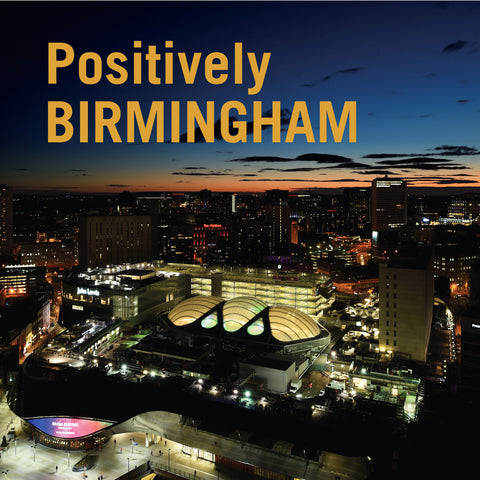 Positively Birmingham - Hardback book - Special for our 'Tourists'