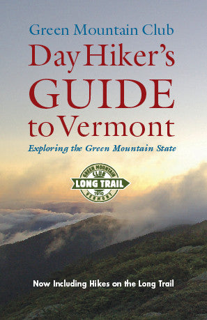 Day Hiker's Guide to Vermont, 6th Edition