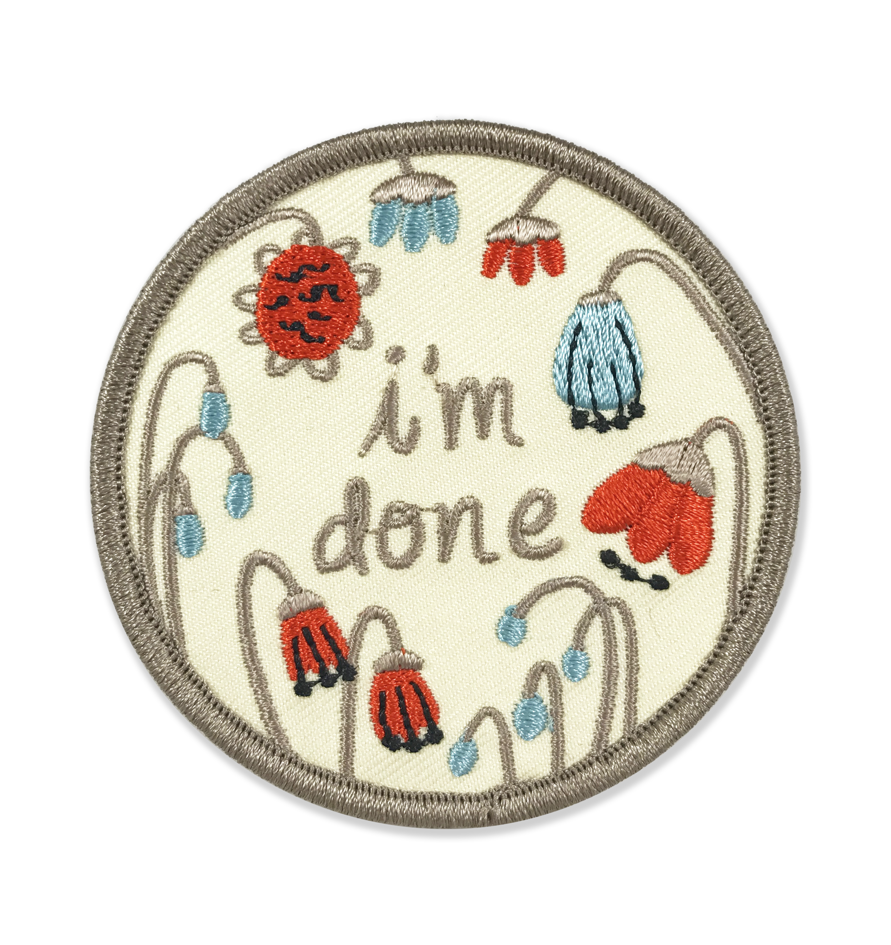 I'm Done Iron On Patch