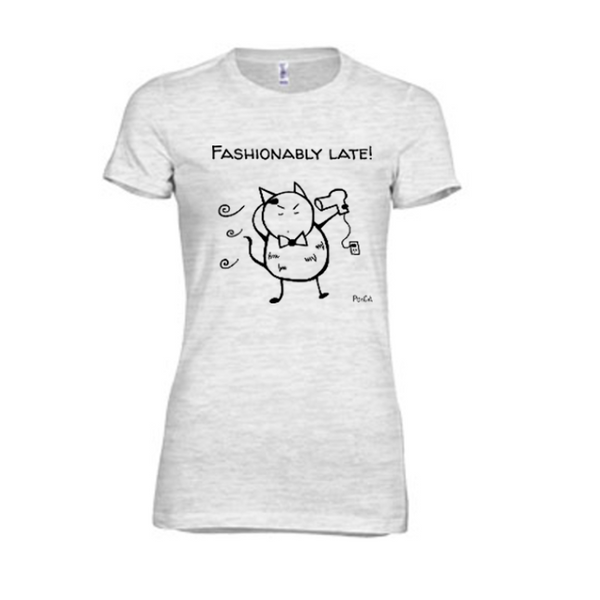 """Fashionably Late!"" Women's slim fit Tee"