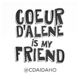 Coeur d'Alene is My Friend