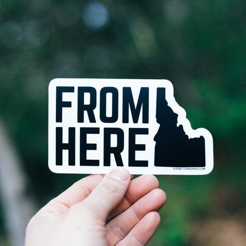 Idaho From Here Sticker