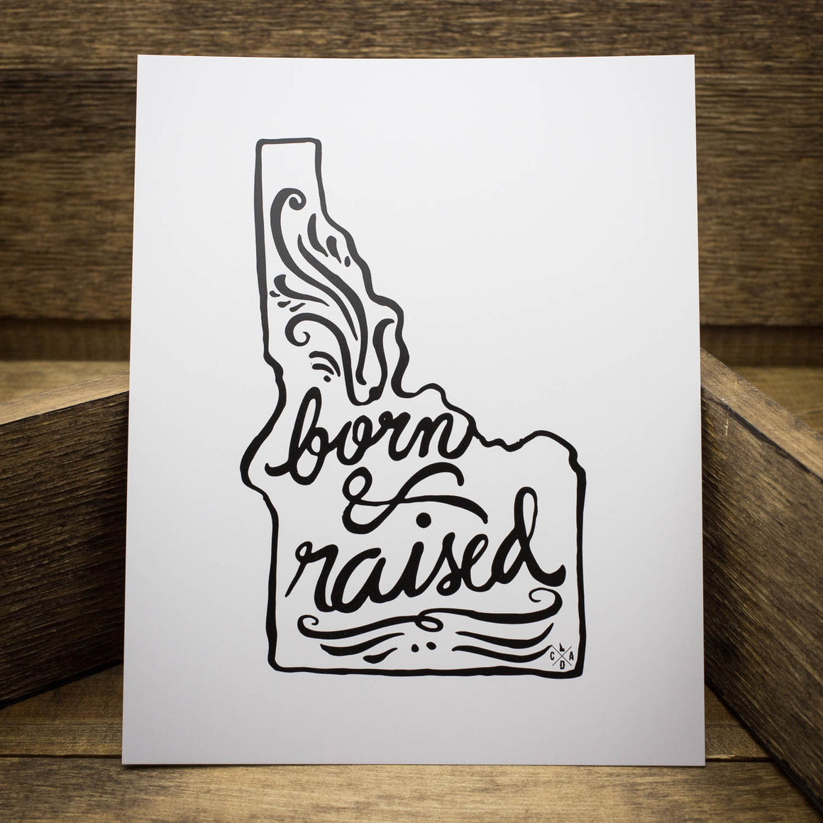 Born and Raised Print