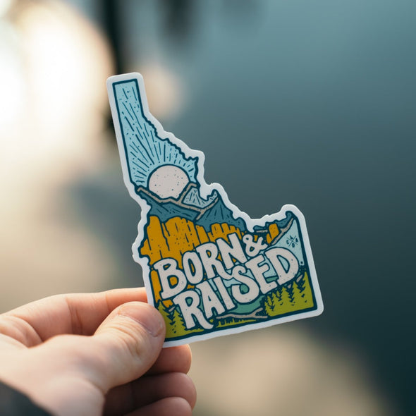 Born & Raised In Idaho Sticker
