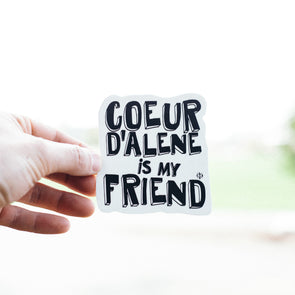 Coeur d'Alene Is My Friend Sticker