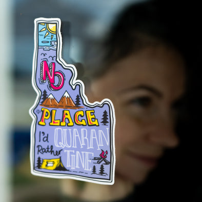 No Place I'd Rather Quarantine Idaho Sticker