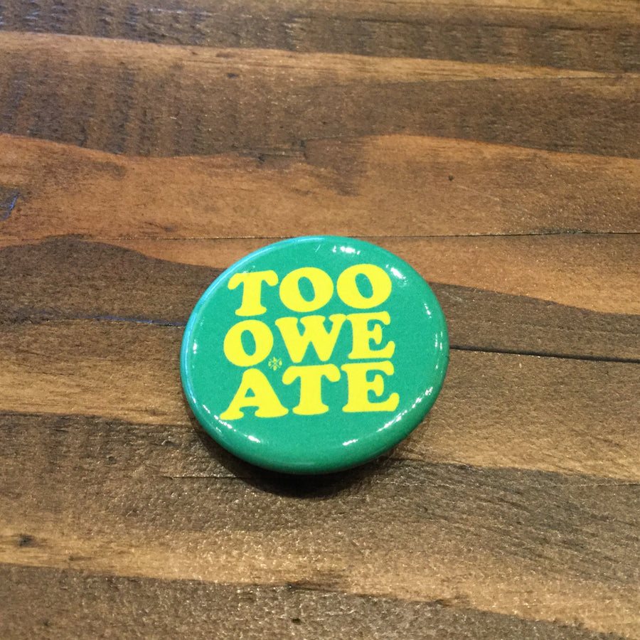 Too Owe Ate Button