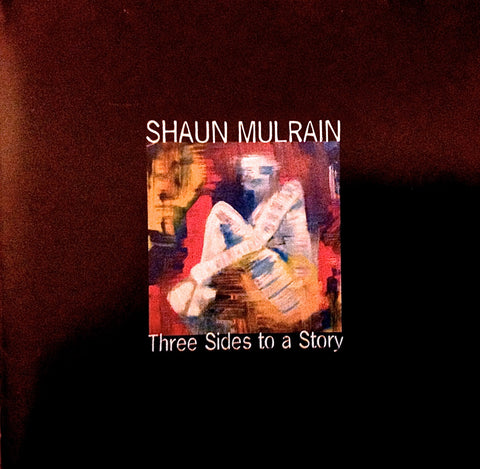 Shaun Mulrain album 2 : Three Sides To A Story 2003