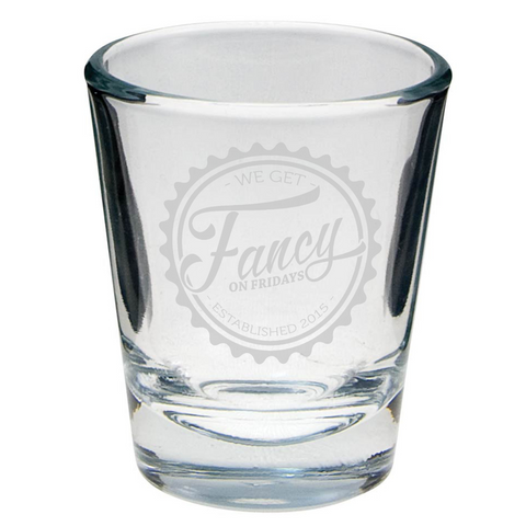 Fancy Friday Shot Glass