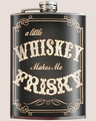 A little Whiskey makes me Frisky - Flask