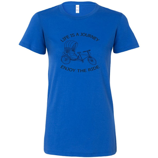Bella Womens Shirt Life is a Journey Enjoy the Ride - Rickshaw Journey