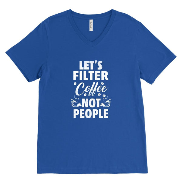Canvas Mens V-Neck Lets Filter Coffee not People - Rickshaw Journey
