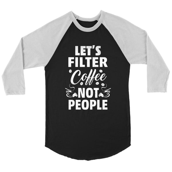 Canvas Unisex 3/4 Raglan Lets Filter Coffee not People - Rickshaw Journey