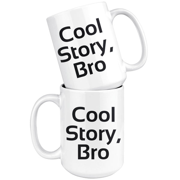 Cool Story, Bro 15 oz ceramic Mug, White - Rickshaw Journey