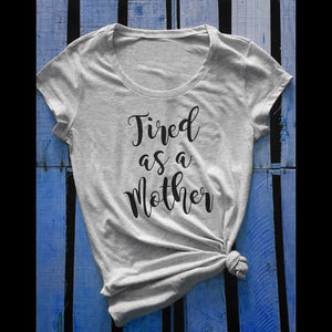 Women Tired as a mother Letter Print Casual T-Shirt