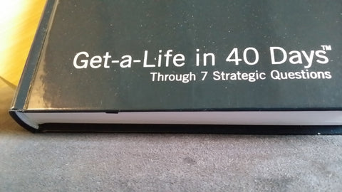 Get-a-Life in 40days through 7 Strategic Questions