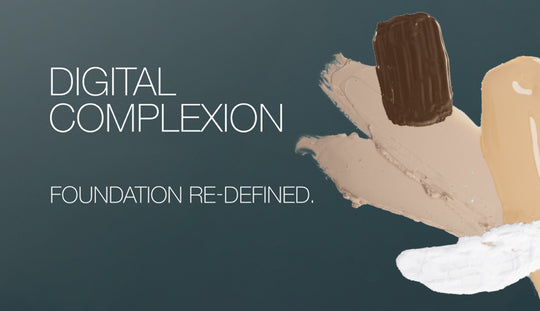 Digital Complexion – Foundation. Re-defined. Tί σημαίνει;