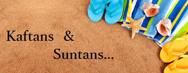 Kaftans and Suntans
