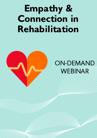 Empathy & Connection in Rehabilitation