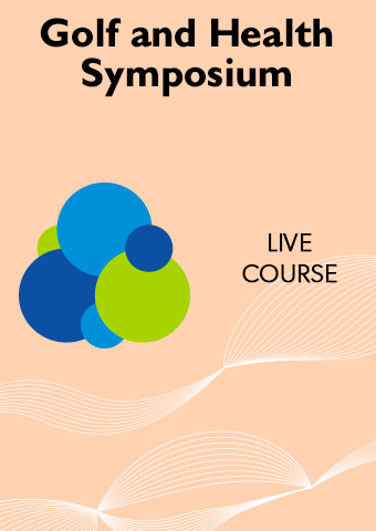5/17-5/18 Golf and Health Symposium: An International Perspective