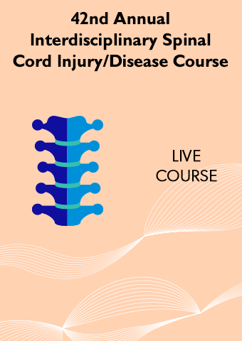6/5-6/7 42nd Annual Interdisciplinary Spinal Cord Injury/Disease Course
