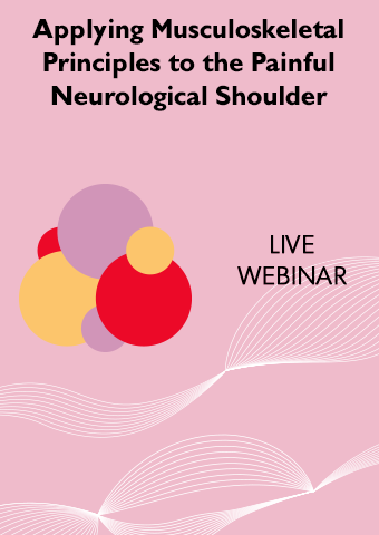 02/19/19: Applying Musculoskeletal Principles to the Painful Neurological Shoulder
