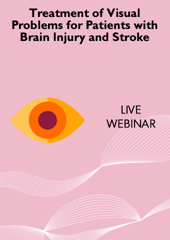 10/17/18: Treatment of Visual Problems for Patients with Brain Injury and Stroke
