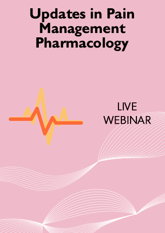 02/06/19: Updates in Pain Management Pharmacology: Clinical Implications and Side Effects