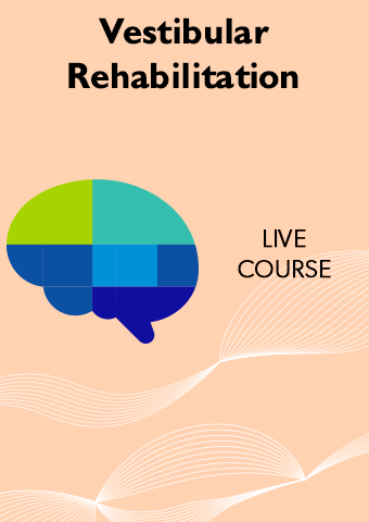 3/14-3/16 Vestibular Rehabilitation: Theory, Evidence and Practical Application