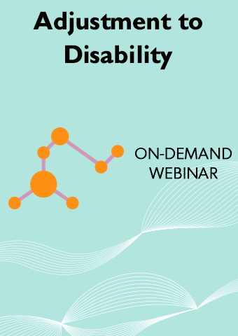 ON-DEMAND WEBINAR: ADJUSTMENT TO DISABILITY
