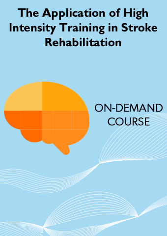 The Application of High Intensity Training in Stroke Rehabilitation
