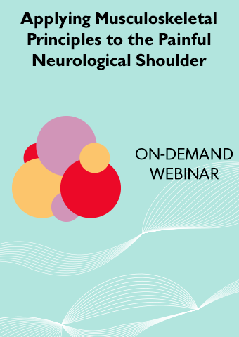 Applying Musculoskeletal Principles to the Painful Neurological Shoulder