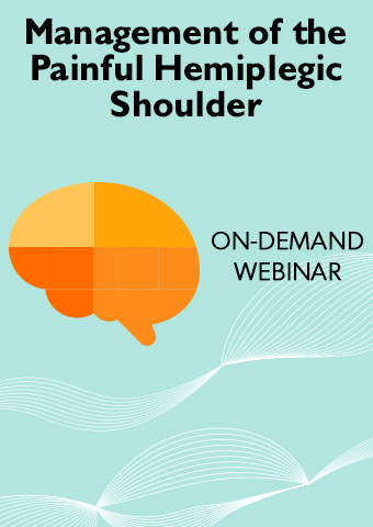 Management of the Painful Hemiplegic Shoulder in the Stroke Population