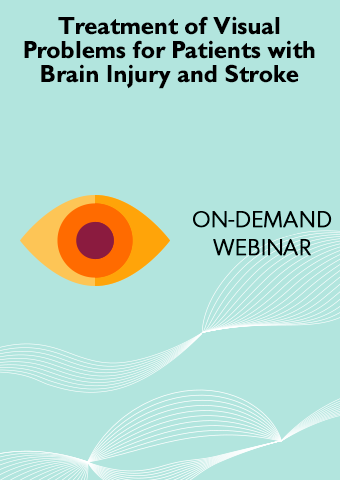 Treatment of Visual Problems for Patients with Brain Injury and Stroke