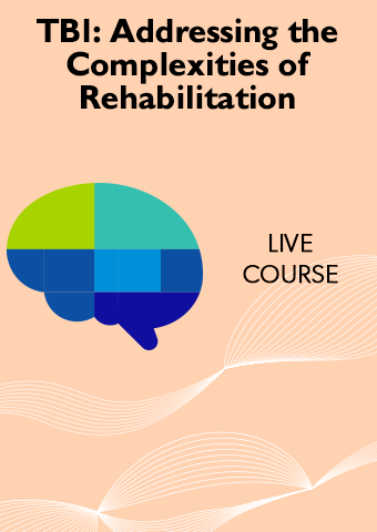3/1-3/2 Traumatic Brain Injury: Addressing the Complexities of Rehabilitation