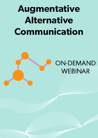 Augmentative Alternative Communication (AAC): Low to High Tech Communication Alternatives