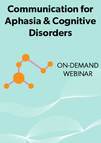 Communication Strategies for Patients with Aphasia & Cognitive Disorders for Non-SLPs