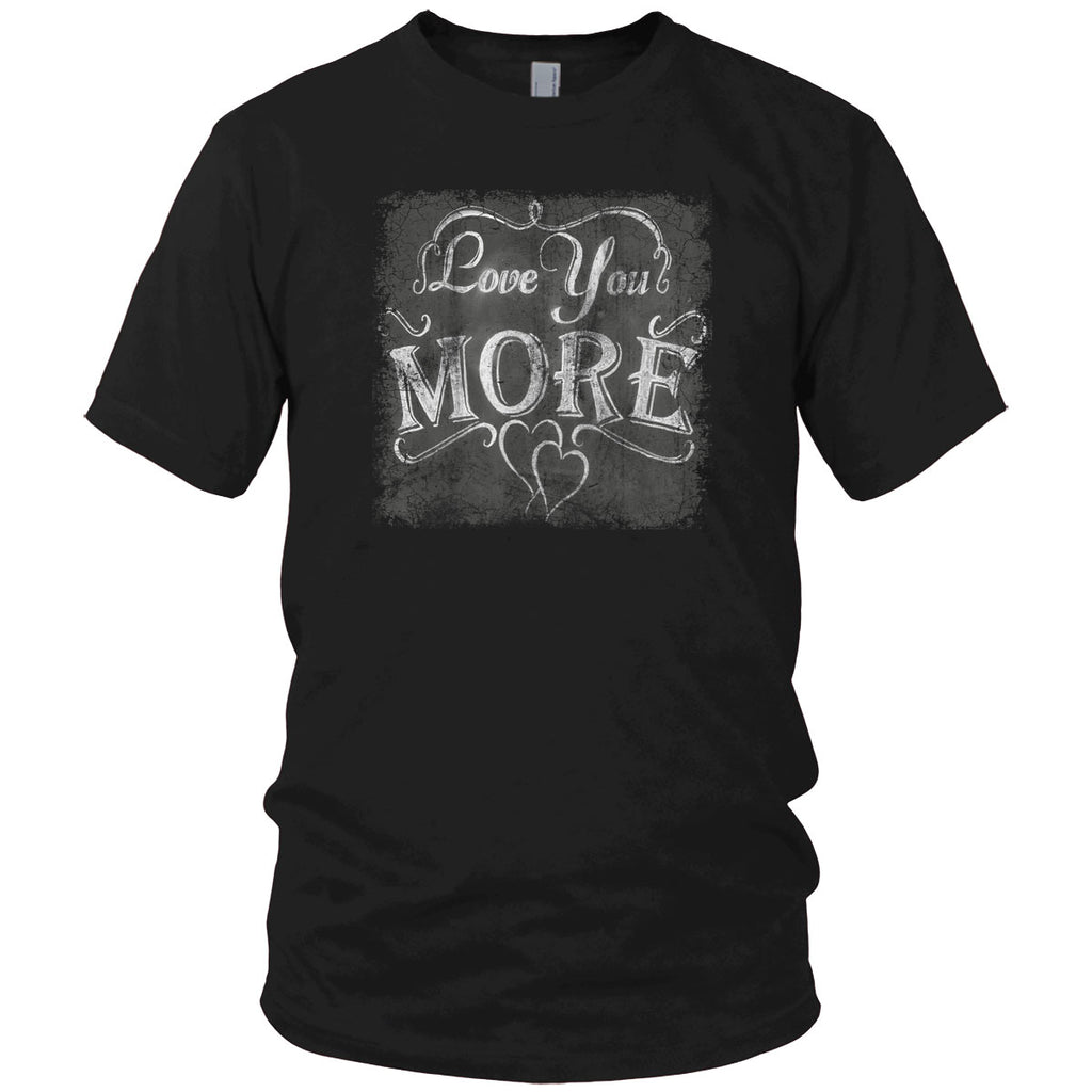 Love You More Vintage T Shirt