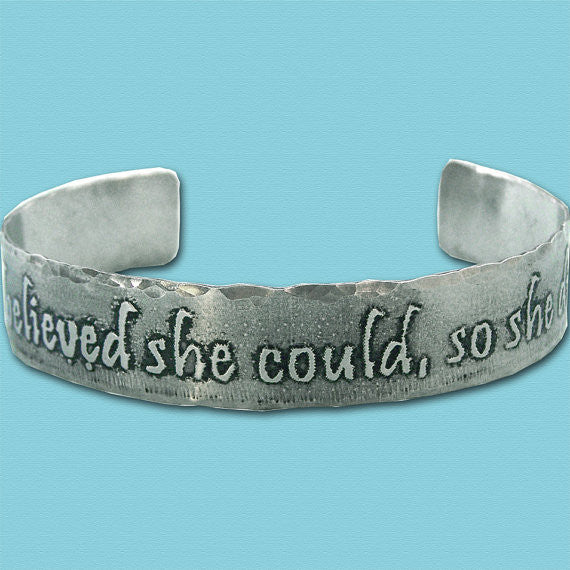 She believed she could so she did - Etched Nickel Silver Cuff Bracelet