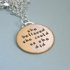 She believed she could so she did - Hand Stamped Gold Filled and Sterling Silver Necklace