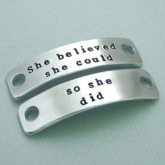 She believed she could so she did - Hand Stamped Aluminum Shoe Tags