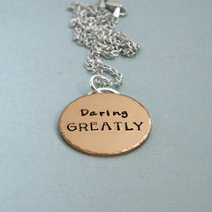 Daring Greatly - Gold Filled Affirmation Pendant on Sterling Silver Chain