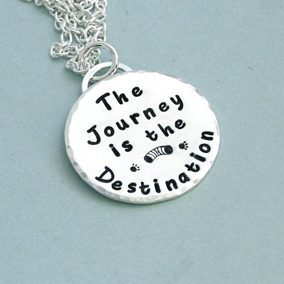 The Journey is the Destination - Hand Stamped Sterling Silver Necklace